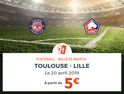 Billet football Toulouse Lille