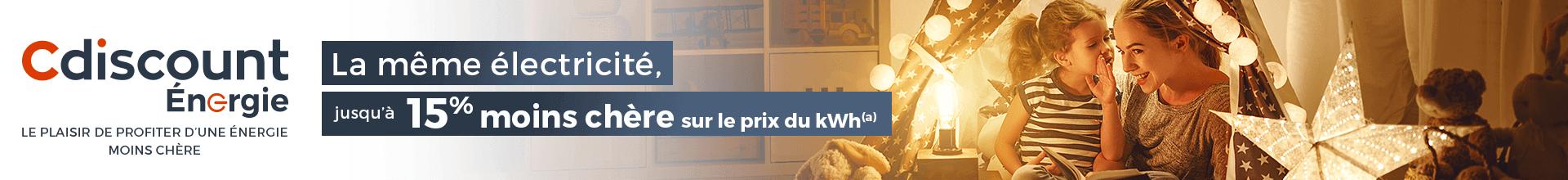 Cdiscount énergie, le plaisir de profiter d'une énergie moins chère - La même électricité, jusqu'à 15% moins chère sur le prix du kWh*