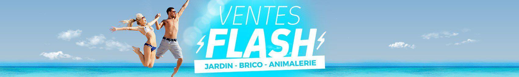 Ventes Flash Jardin   Brico   Animalerie