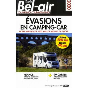 GUIDES DE FRANCE Guide Bel-Air Evasions en camping-car. Edition 202