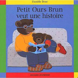 LIVRE 0-3 ANS ÉVEIL Petit Ours Brun veut une histoire