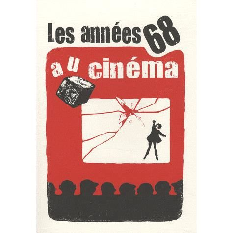 LIVRE CINÉMA - VIDÉO Les années 68 au cinéma