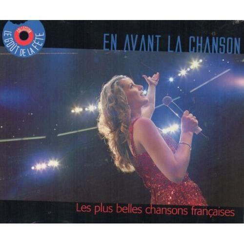 En avant la chanson : Les plus belles chansons françaises ( Cd compilation )