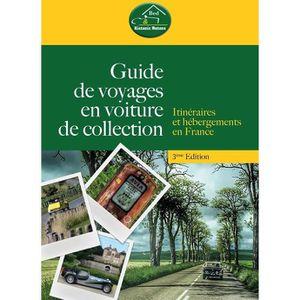 GUIDES DE FRANCE Guide de voyages en voiture de collection. Itinéra