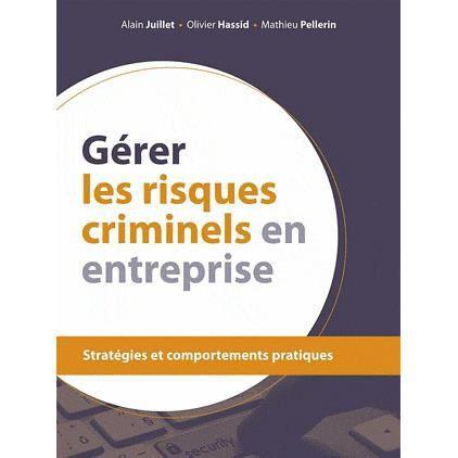 LIVRE GESTION Gérer les risques criminels en entreprise