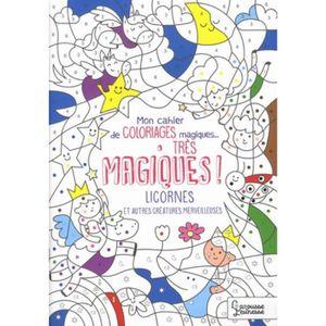 LIVRE JEUX ACTIVITÉS Mon cahier de coloriages magiques...très magiques