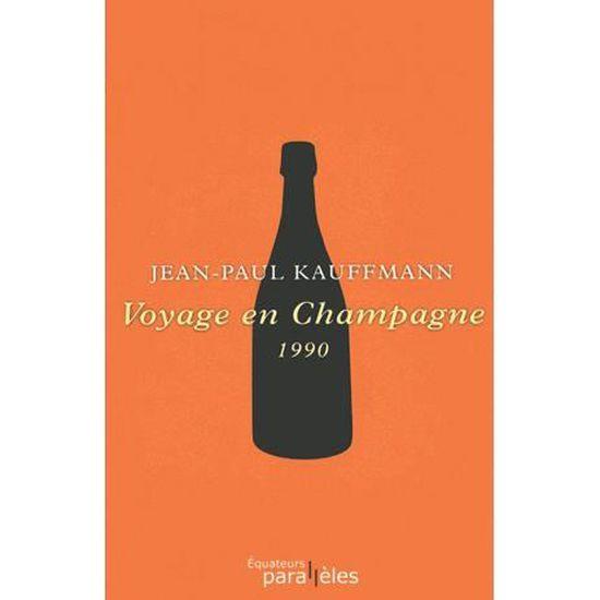 Voyage en Champagne 1990 - Cdiscount Librairie