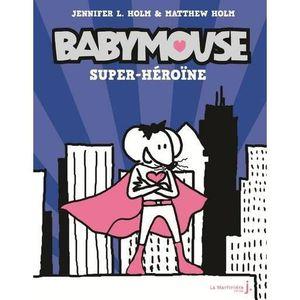 Livre 9 -12 ANS Livre - Babymouse t.2 ; super héroïne
