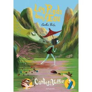 Livre 3-6 ANS Contes de la vallée : Les pieds dans l'eau