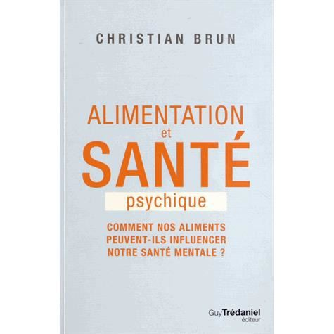 alimentation et sant psychique achat vente livre christian brun guy tr daniel diteur. Black Bedroom Furniture Sets. Home Design Ideas