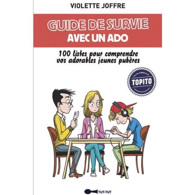 Livre Guide De Survie Avec Un Ado 100 Listes Pour Comprendre Vos Adorables Jeunes Puberes