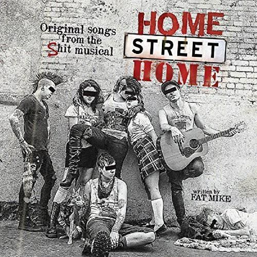 Nofx & Friends - Home Street Home: Original Songs From Shit Musical