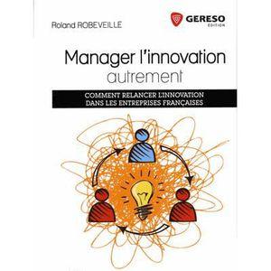 LIVRE GESTION Manager l'innovation autrement