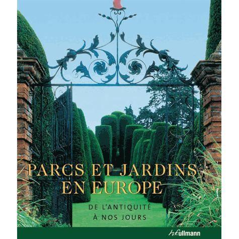 Parcs Et Jardins En Europe Achat Vente Livre Hf Ullmann Parution 24 06 2011 Pas Cher Cdiscount