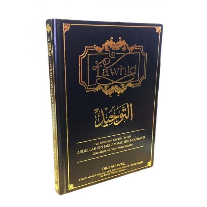 Livre Le Tawhid - Cheikh Abdullah Ibn Muhammad Ibn Houmayd - Edition Dine Al Haqq Bleu
