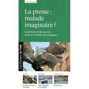 LIVRE SCIENCES PO  La presse : malade imaginaire