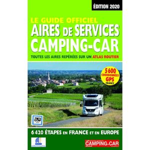 GUIDES DE FRANCE Le Guide officiel Aires de service camping-car 202