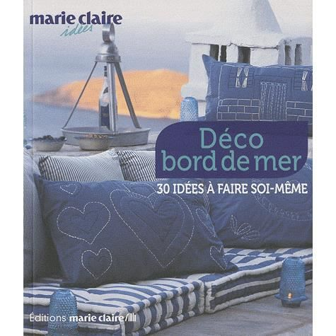 d co bord de mer achat vente livre marie claire marie claire album s a parution 19 04 2010. Black Bedroom Furniture Sets. Home Design Ideas