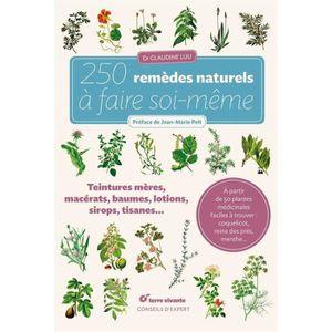 LIVRE MÉDECINE Livre - 250 remèdes naturels à faire soi-même ; te