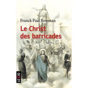 LIVRE RELIGION Le Christ des barricades. 1789-1848