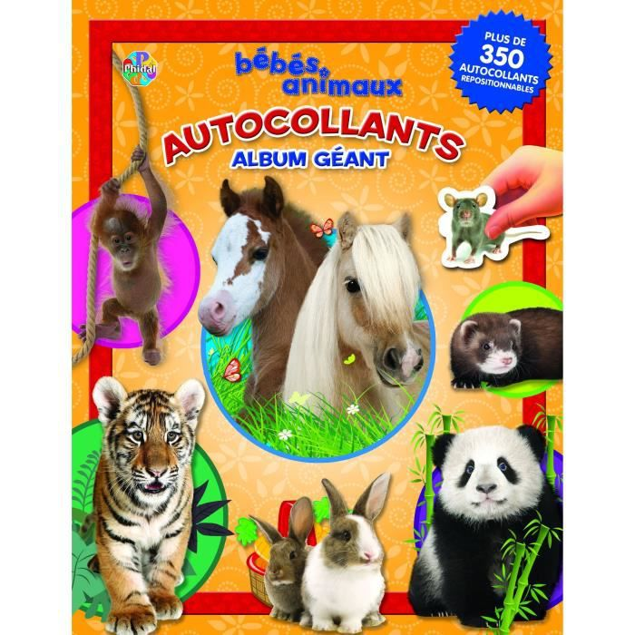 Bebes Animaux Album Autocollant Album Autocollant 84 Pages Editions Phidal