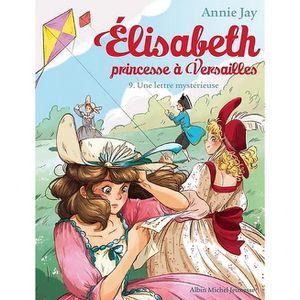 Livre 6-9 ANS Elisabeth, princesse à Versailles Tome 9