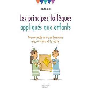 LIVRE ENFANT FAMILLE Les principes toltèques appliqués aux enfants