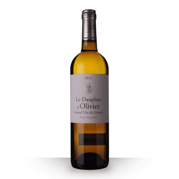 Le Dauphin d'Olivier 2012 Blanc 75cl AOC Pessac-Léognan - Vin Blanc