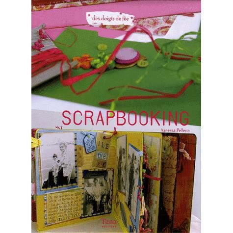 scrapbooking achat vente livre vanessa pellerin editions tana parution 23 02 2006 pas cher. Black Bedroom Furniture Sets. Home Design Ideas