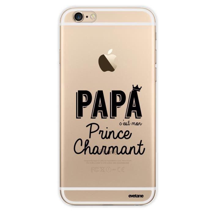 Coque iPhone 6 iPhone 6S rigide transparente Papa c'est mon prince charmant Ecriture Tendance et Design Evetane