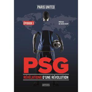 LIVRE SPORT PSG - Révélations d une révolution
