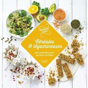 LIVRE CUISINE AUTREMENT Céréales et légumineuses. 100 recettes pour se fai
