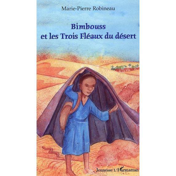 Bimbouss et les 3 fléaux du désert - Marie-Pierre Robineau