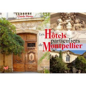 LIVRE SCIENCES Les hôtels particuliers de Montpellier