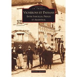 ROMANS HISTORIQUES Vignerons et paysans entre Sarcelles, Presles et A