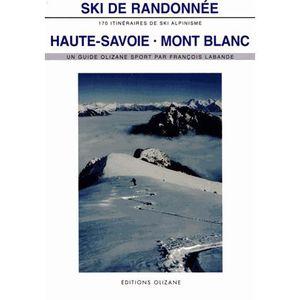 LIVRE SPORT Ski de randonnée, Haute-Savoie Mont Blanc