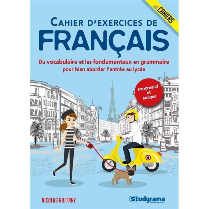 Livre Cahier D Exercices En Francais Du Vocabulaire Et Les Fondamentaux En Grammaire Pour Bien Aborder L Entree Au Lycee
