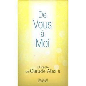 LIVRE PARANORMAL De vous à moi. L'Oracle de Claude Alexis. Avec 42