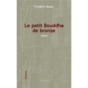 LITTÉRATURE FRANCAISE Le petit Bouddha de bronze