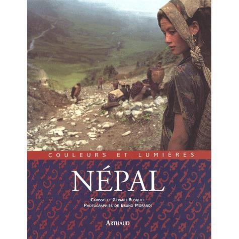 Couleurs Et Lumieres Du Nepal Achat Vente Livre Bruno Morandi Arthaud Parution 13 Juillet 2001 Pas Cher Cdiscount