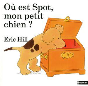 LIVRE 0-3 ANS ÉVEIL Où est Spot, mon petit chien ?
