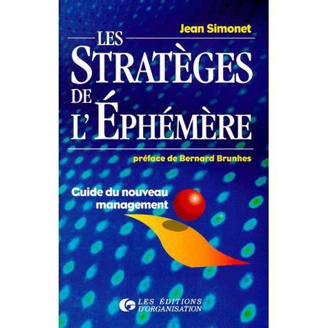 LIVRE GESTION LES STRATEGES DE L'EPHEMERE. Guide du nouveau mana