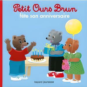 LIVRE 0-3 ANS ÉVEIL Petit Ours Brun fête son anniversaire