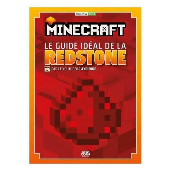 Minecraft Le Guide Ideal De La Redstone