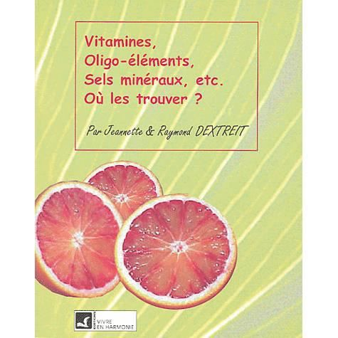 vitamines oligo l ments sels min raux etc achat vente livre raymond dextreit jeannette. Black Bedroom Furniture Sets. Home Design Ideas