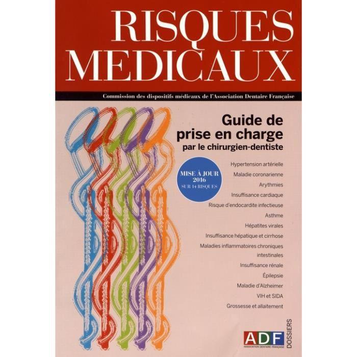 Risques médicaux. Guide de prise en charge par le chirurgien-dentiste, Edition 2016