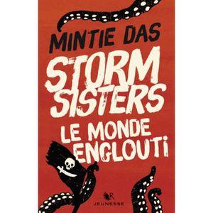 LIVRES ADOLESCENTS Storm Sisters Tome 1 : Le monde englouti