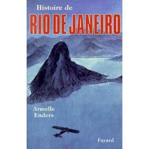 LIVRE HISTOIRE MONDE Histoire de Rio de Janeiro