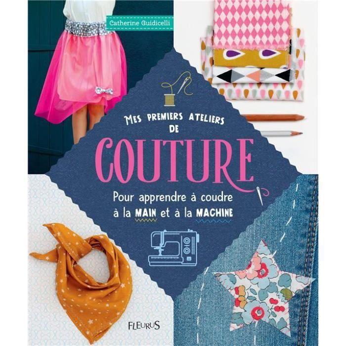 Livre - mes premiers ateliers de couture pour apprendre à coudre à la main et à la machine