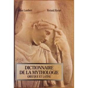 HISTOIRE ANTIQUE Dictionnaire de la Mythologie Grecque et Latine